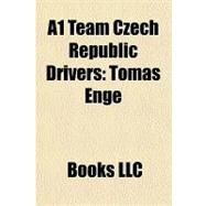 A1 Team Czech Republic Drivers : Tom�a Enge by , 9781156286777