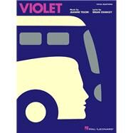 Violet: Vocal Selections by Tesori, Jeanine (COP), 9781480396777