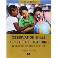 Observational Skills for Effective Teaching: Research-based Practice by Borich,Gary D., 9781612056777