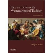 Ideas and Styles in the Western Musical Tradition by Seaton, Douglass, 9780190246778