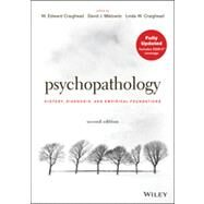 Psychopathology: History, Diagnosis, and Empirical Foundations by Craighead, W. Edward, 9781118106778