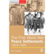 The First World War Peace Settlements, 1919-1925 by Goldstein; ERIK, 9781138836778