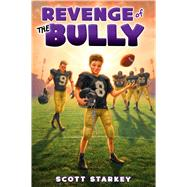 Revenge of the Bully by Starkey, Scott, 9781442456778