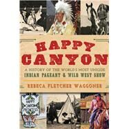Happy Canyon by Waggoner, Rebeca Fletcher, 9781467136778