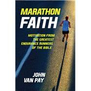Marathon Faith by Van Pay, John, 9781621576778