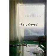 The Unloved by Levy, Deborah, 9781620406779