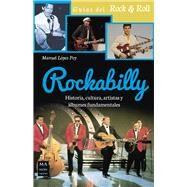 Rockabilly: Historia, Cultura, Artistas Y Álbumes Fundamentales by Poy, Manuel López, 9788415256779