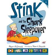 Stink and the Shark Sleepover by MCDONALD, MEGANREYNOLDS, PETER H., 9780763676780