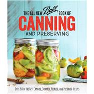 The All New Ball Book of Canning and Preserving by Ball, 9780848746780