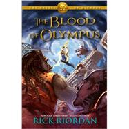 The Heroes of Olympus, Book Five The Blood of Olympus by Riordan, Rick, 9781423146780