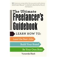 The Ultimate Freelancer's Guidebook by Black, Yuwanda, 9781440596780