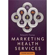 Marketing Health Services by Thomas, Richard K., 9781567936780