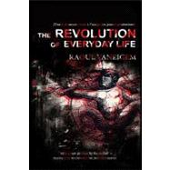 The Revolution of Everyday Life by Unknown, 9781604866780