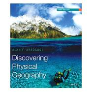 Discovering Physical Geography, 3/E by Arbogast, 9781118526781