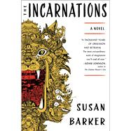 The Incarnations A Novel by Barker, Susan, 9781501106781