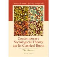 Contemporary Sociological Theory and Its Classical Roots: The Basics by Ritzer, George; Stepnisky, Jeff, 9780078026782