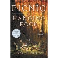 Picnic at Hanging Rock A Novel by Lindsay, Joan, 9780143126782