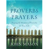 Proverbs Prayers by Mason, John, 9780800726782