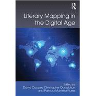 Literary Mapping in the Digital Age by Donaldson; Christopher, 9780815366782
