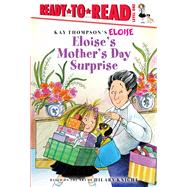 Eloise's Mother's Day Surprise by Thompson, Kay (CRT); McClatchy, Lisa; Lyon, Tammie; Knight, Hilary (CRT), 9781481476782