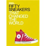 Fifty Sneakers That Changed the World by Newson, Alex; Design Museum, 9781840916782
