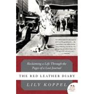 The Red Leather Diary: Reclaiming a Life Through the Pages of a Lost Journal by Koppel, Lily, 9780061256783