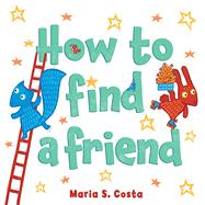 How to Find a Friend by Costa, Maria S., 9780544926783