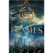 Fate of Flames by Raughley, Sarah, 9781481466783