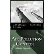 Air Pollution Control: A Design Approach by Cooper, C. David; Alley, F. C., 9781577666783