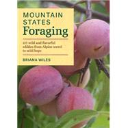 Mountain States Foraging by Wiles, Briana, 9781604696783