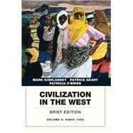 Civilization in the West, Volume 2 by Kishlansky, Mark; Geary, Patrick; O'Brien, Patricia, 9780134056784
