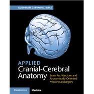 Applied Cranial-cerebral Anatomy by Ribas, Guilherme C., 9781107156784