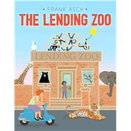 The Lending Zoo by Asch, Frank, 9781442466784
