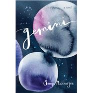Gemini by Mukherjee, Sonya, 9781481456784