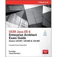 OCM Java EE 6 Enterprise Architect Exam Guide (Exams 1Z0-807, 1Z0-865 & 1Z0-866) by Allen, Paul; Bambara, Joseph, 9780071826785