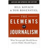 The Elements of Journalism, Revised and Updated 3rd Edition by KOVACH, BILLROSENSTIEL, TOM, 9780804136785