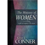 The Ministry of Women by Conner, Kevin J., 9781629116785