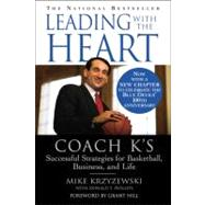 Leading with the Heart : Coach K's Successful Strategies for Basketball, Business, and Life by Krzyzewski, Mike; Phillips, Donald T.; Hill, Grant, 9780446676786