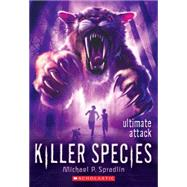 Killer Species #4: Ultimate Attack by Spradlin, Michael P., 9780545506786