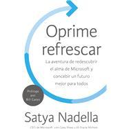 Oprime refrescar / Press refresh by Nadella, Satya, 9780718096786