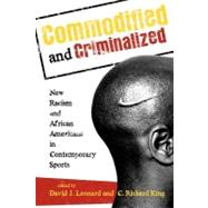 Commodified and Criminalized : New Racism and African Americans in Contemporary Sports