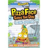 The Grossery Gang Pizza Face Saves the Day by Sizzle Press, 9781499806786