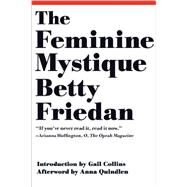 The Feminine Mystique by Friedan, Betty; Collins, Gail; Quindlen, Anna (AFT), 9780393346787