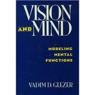 Vision and Mind: Modeling Mental Functions by Glezer,Vadim D., 9781138986787