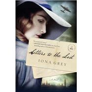 Letters to the Lost A Novel by Grey, Iona, 9781250066787
