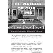The Waters of Our Time by Roma, Thomas; Roma, Giancarlo T., 9781576876787