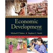 Economic Development by Todaro, Michael P.; Smith, Stephen C., 9780133406788