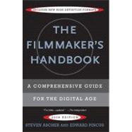 The Filmmaker's Handbook A Comprehensive Guide for the Digital Age by Ascher, Steven; Pincus, Edward, 9780452286788