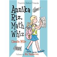 Annika Riz, Math Whiz by Mills, Claudia; Shepperson, Rob, 9781250056788
