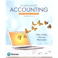 Horngren's Accounting, The Financial Chapters by Miller-Nobles, Tracie L.; Mattison, Brenda L.; Matsumura, Ella Mae, 9780134486789